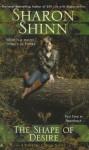 The Shape of Desire - Sharon Shinn