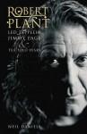 Robert Plant - Led Zeppelin, Jimmy Page & The Solo Years - Neil Daniels