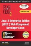 Java 2 Enterprise Edition (J2ee) Web Component Developer Exam: Cram 2 (Exam Cram 310-080) [With CDROM] - Alain Trottier, Ed Tittel