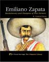 Emiliano Zapata: Revolutionary and Champion of Poor Farmers - R. Conrad Stein