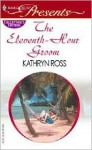 The Eleventh Hour Groom - Kathryn Ross