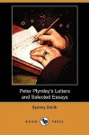 Peter Plymley's Letters and Selected Essays (Dodo Press) - Sydney Smith