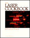 The Laser Cookbook: 88 Practical Projects - Gordon McComb