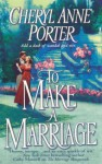 To Make a Marriage - Cheryl Anne Porter
