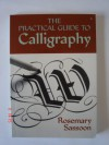 The Practical Guide To Calligraphy - Rosemary Sassoon