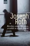 Beichte eines Mörders, erzählt in einer Nacht - Joseph Roth