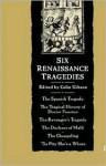 Six Renaissance Tragedies - Colin Gibson
