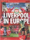 Liverpool in Europe - Steve Hale, Ivan Ponting, Steve Small