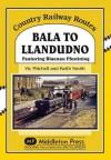 Bala to Llandudno: Featuring Blaenau Ffestiniog - Vic Mitchell