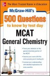 McGraw-Hill's 500 MCAT General Chemistry Questions to Know by Test Day (McGraw-Hill's 500 Questions) - John Moore, Richard H. Langley