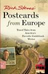 Rick Steves' Postcards from Europe: Travel Tales from America's Favorite Guidebook Writer - Rick Steves