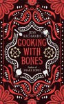 Cooking With Bones - Jess Richards