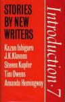 Introduction Seven: Stories by New Writers - Kazuo Ishiguro, Amanda Hemingway, J.K. Klavans, Steven Kupfer, Tim Owens