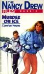 Murder on Ice (Nancy Drew Files) - Carolyn Keene