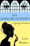 The Harlow Hoyden: A Regency Romance - Lynn Messina