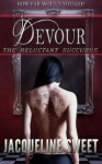 Devour (The Reluctant Succubus serial) - Jacqueline Sweet