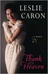 Thank Heaven: A Memoir - Leslie Caron