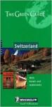 Michelin the Green Guide Switzerland - Michelin Travel Publications
