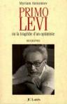Primo Levi:ou la tragédie d'un optimiste (Essais et documents) (French Edition) - Myriam Anissimov