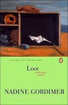 Loot and Other Stories - Nadine Gordimer