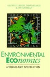 Environmental Economics: An Elementary Introduction - R. Kerry Turner, Ian Bateman