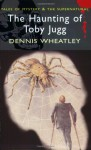 The Haunting of Toby Jugg - Dennis Wheatley