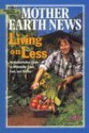 Living on Less: An Authoritative Guide to Affordable Food, Fuel, and Shelter - Mother Earth News