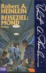 Reiseziel: Mond - Robert A. Heinlein