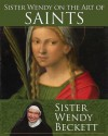 Sister Wendy on the Art of Saints - Wendy Beckett