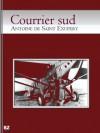 Courrier sud (French Edition) - Antoine de Saint-Exupéry