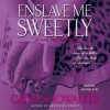 Enslave Me Sweetly (Audio) - Gena Showalter