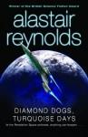 Diamond Dogs, Turquoise Days - Alastair Reynolds