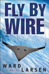 Fly by Wire - Ward Larsen
