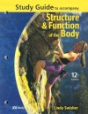 Study Guide to Accompany Structure and Function of the Body - Gary A. Thibodeau, Linda Swisher