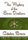 The Mystery of the Seven Directions - Coleston Brown, Gareth Knight