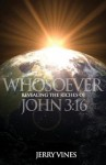 Whosoever: Revealing the Riches of John 3:16 - Jerry Vines