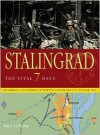 Stalingrad the Vital 7 Days: The German's Last Desperate Attempt to Capture the City: October 1942 - Will Fowler