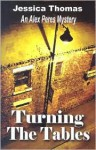 Turning The Tables (Alex Peres, #2) - Jessica Thomas
