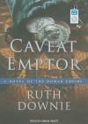 Caveat Emptor: A Novel of the Roman Empire - Ruth Downie, Simon Vance