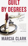 Guilt by Degrees - Marcia Clark