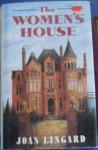 The Women's House - Joan Lingard