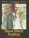 Pierre Elliott Trudeau - Richard Gwyn