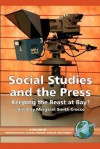 Social Studies and the Press: Keeping the Beast at Bay? (International Social Studies Forum) (International Social Studies Forum) (International Social Studies Forum, the Series) - Margaret Smith Crocco