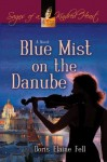Blue Mist on the Danube: A Novel (Sagas of a Kindred Heart) - Doris Elaine Fell