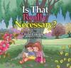 Is That Really Necessary? - Bibi Cordova, Mike Motz