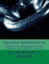 Gender Oppression: : A Bloke's Perspective on the Struggle for Gender Equality - Zondervan Publishing