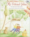 My Friend John - Charlotte Zolotow, Amanda Harvey