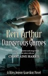 Dangerous Games (Riley Jenson Guardian #4) - Keri Arthur