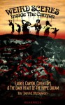 Weird Scenes Inside the Canyon: Laurel Canyon, Covert Ops & the Dark Heart of the Hippy Dream - David McGowan, Nick Bryant