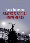 States And Social Movements (Ppss Polity Political Sociology Series) - Hank Johnston